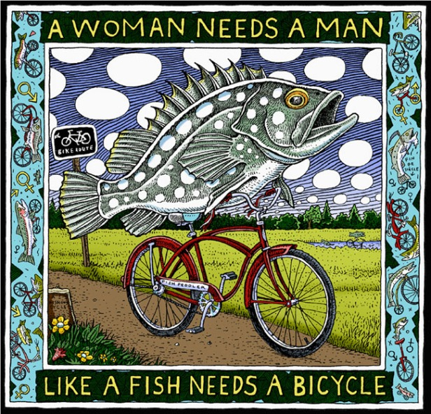 a-woman-needs-a-man-like-a-fish-needs-a-bicycle-2