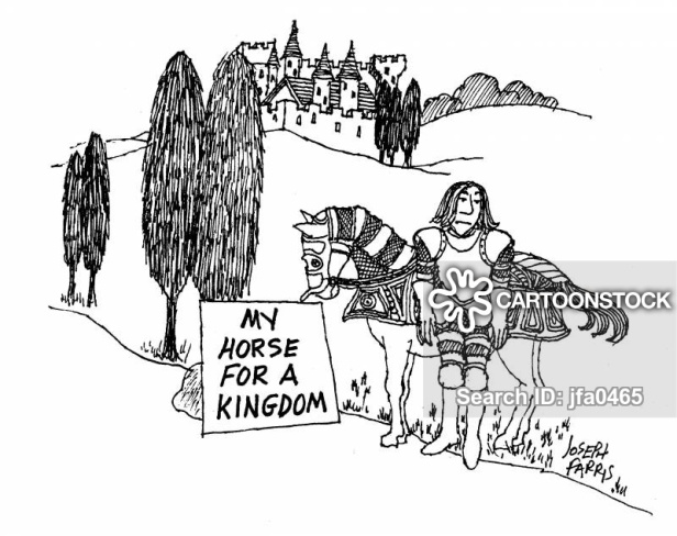 My horse for a kingdom.